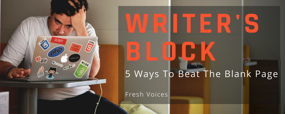 Writers Block 5 ways to beat the blank page